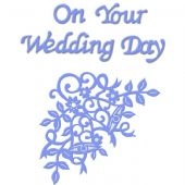 Sweet Dixie Cutting Die - On Your Wedding Day - SDD090
